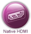 Native HDMI